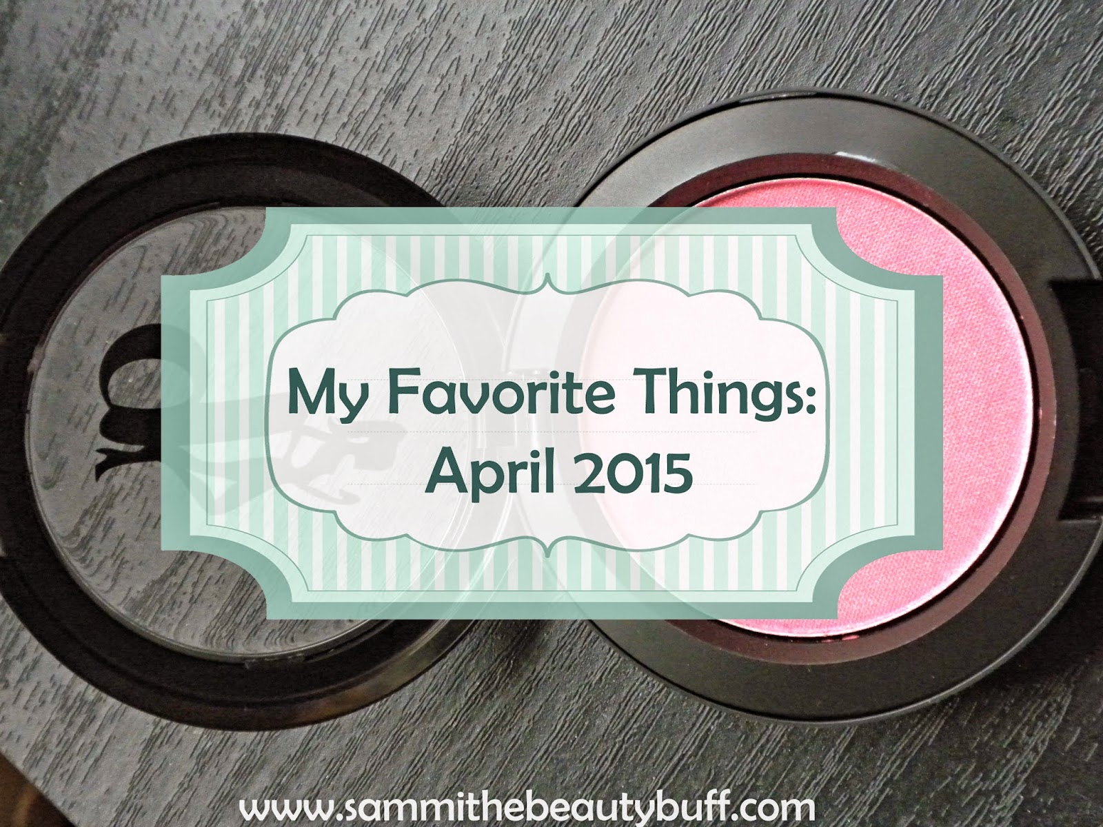 My Favorite Things: April 2015
