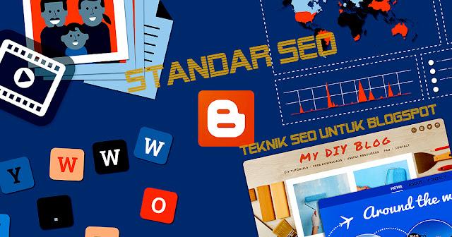 Belajar Mendalami Teknik Seo Untuk Blogspot Terbaru 2017