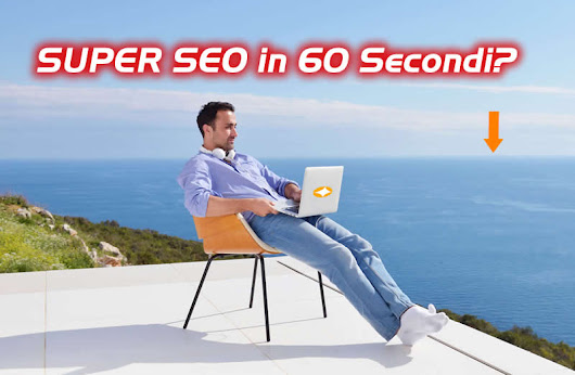 Come diventare un superSEO in 60 secondi ?
