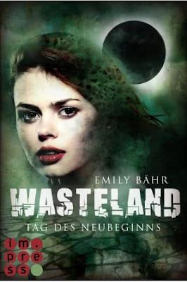 Neuzugänge April 2018 - Wasteland 1: Tag des Neubeginns von Emily Bähr