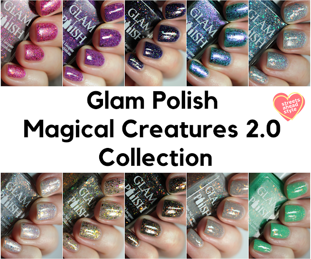 Glam Polish Magical Creatures 2.0 Collection Swatches by Streets Ahead Style