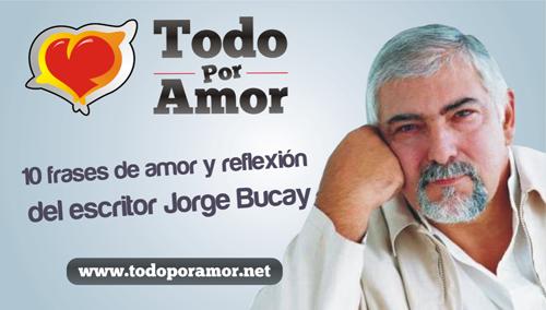 10 frases de amor y reflexion del escritor Jorge Bucay