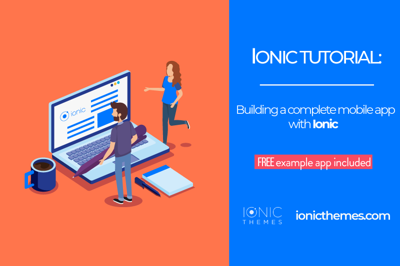 Building a complete mobile app with Ionic 3