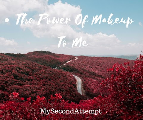 The Power Of Makeup To Me