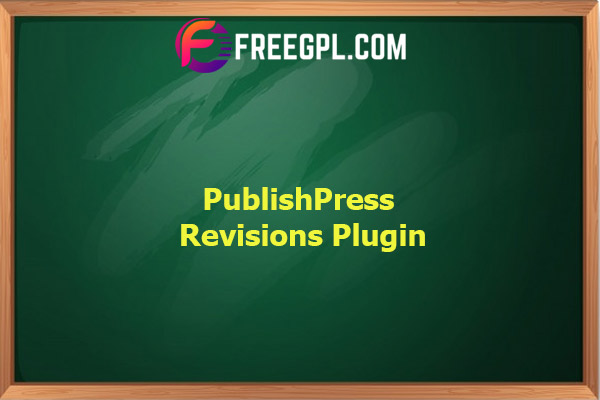 PublishPress Revisions Pro Nulled Download Free