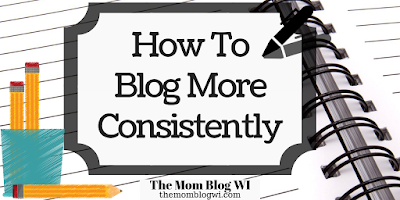 Tips & Tricks | How To Blog More Consistenyl | Parent Edition | The Mom Blog WI | #Blogging #Parenting #Writing #MomLife #Blogger #MomBlogger