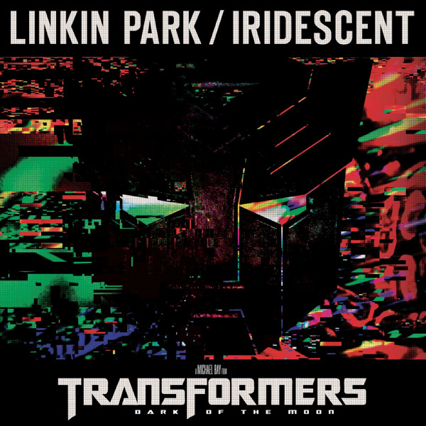 Linkin Park - Iridescent (from Transformers 3: Dark of the Moon) - Single Cover