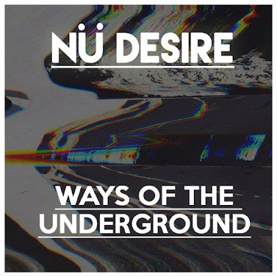 Nü Desire Unveils New Single 'Ways Of The Underground'