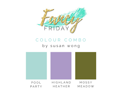 Pool Party / Highland Heather / Mossy Meadow Colour Combo with Beautiful Promenade - Susan Wong for Fancy Friday