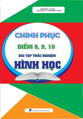 Chinh phục điểm 8 9 10 bài tập trắc nghiệm hình học