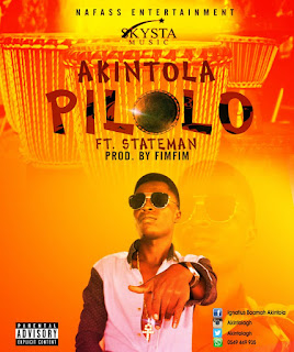 Akintola -Pilolo Ft Stateman(prod. by Fimfim.mp3