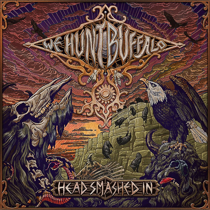 We Hunt Buffalo - Head Smashed In | Review
