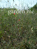 """garden me"" / A writing about a wished frontier for the natural gardening"