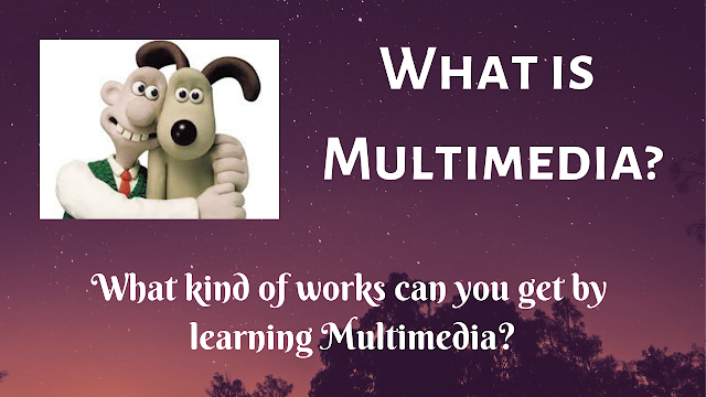 What is multimedia? What kind of works can you get by learning Multimedia? - Tech Teacher Debashree