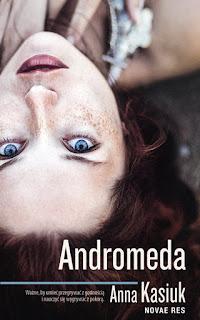 Andromeda - Anna Kasiuk (PATRONAT MEDIALNY)