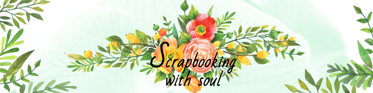 Scrapbooking with soul