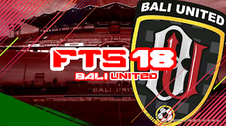 FTS 18 Bali United Edition Apk + Data Obb Android