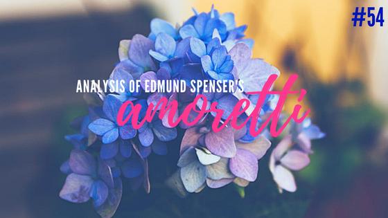 Amoretti #54 by Edmund Spenser- Analysis