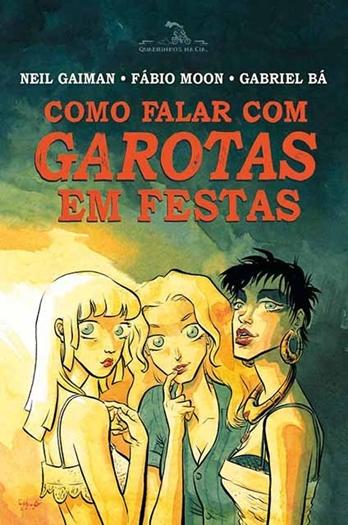 Como Falar com Garotas em Festas - Fábio Moon, Gabriel Bá e Neil Gaiman