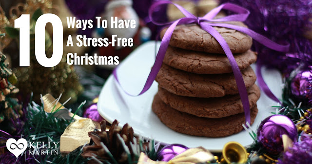 10 Ways To Have A Stress-Free Christmas