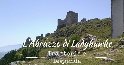 L'Abruzzo di Ladyhawke