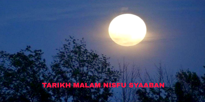 Tarikh Malam Nisfu Syaaban 2019 1440H Malaysia