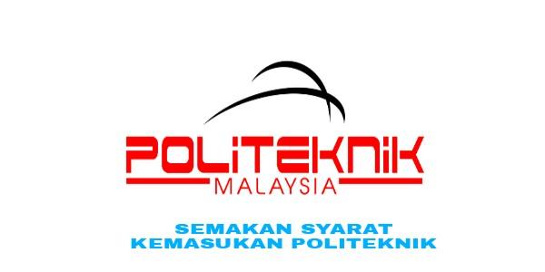Semakan Syarat Kemasukan Politeknik 2018 Esemak Online Pendidikan Malaysia