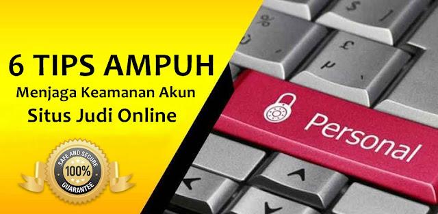 Tips Menjaga Keamanan Akun Situs Judi Online