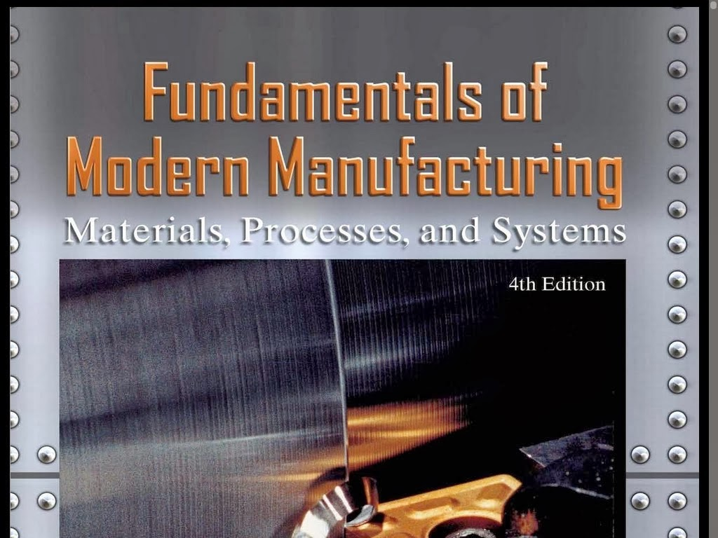 Green Mechanic: Fundamental Of Modern Manufacturing By Mikell P  Groover