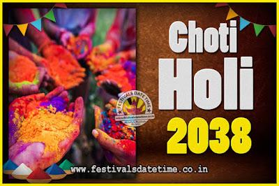 2038 Choti Holi Puja Date & Time, 2038 Choti Holi Calendar