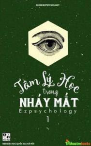Tâm Lý Học Trong Nháy Mắt: Tập 1 - Nhóm Ezpsychology