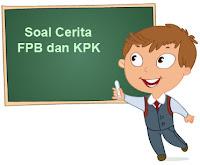 Contoh Soal Cerita FPB dan KPK