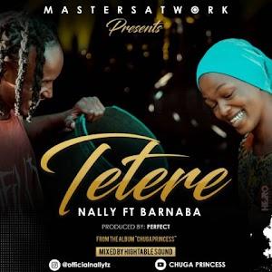 Download Audio | Nally ft Barnaba - Tetere