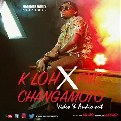 K Loh ft PNC - Changamoto