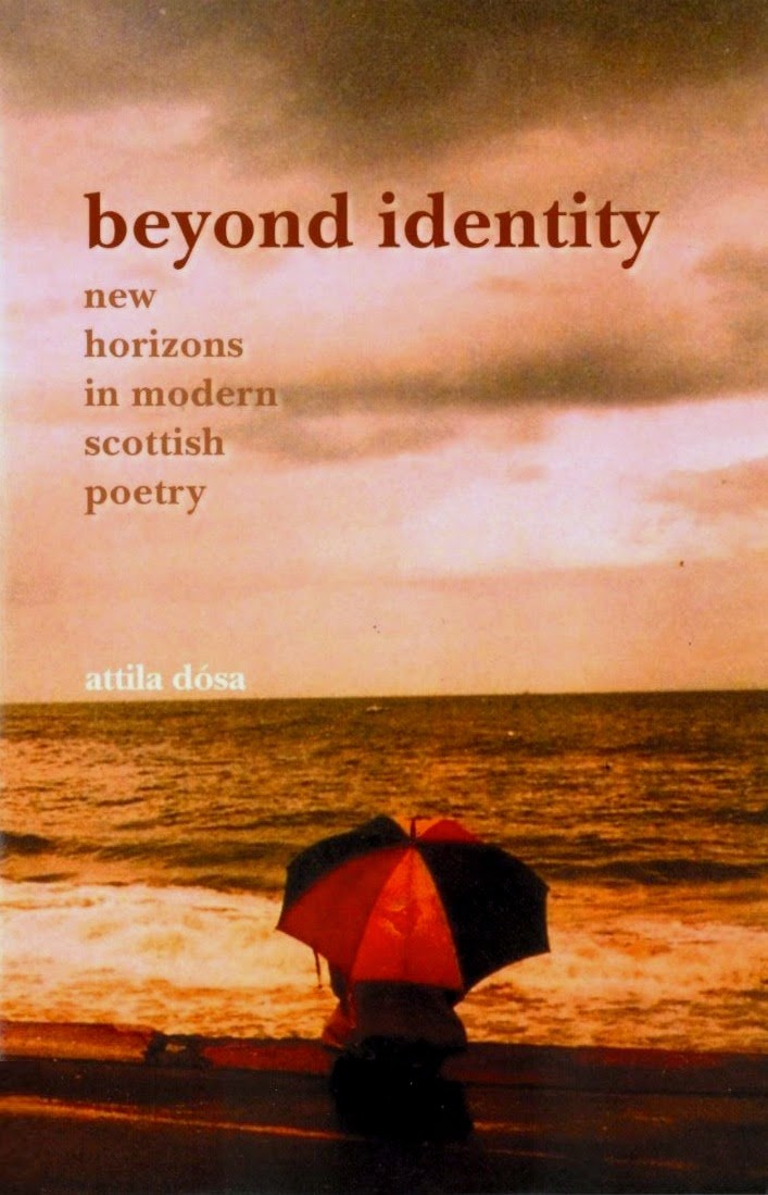 Beyond Identity: New Horizons in Modern Scottish Poetry, by Attila Dósa.