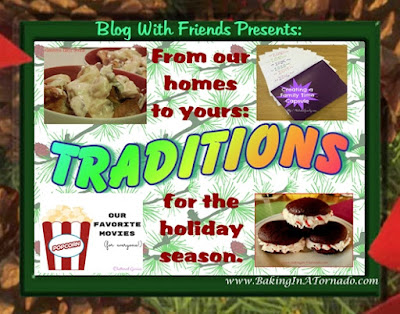 Blog With Friends: Traditions. A diverse group of projects and instructions based on this month's theme, Traditions | www.BakingInATornado.com | #recipe #MyGraphics