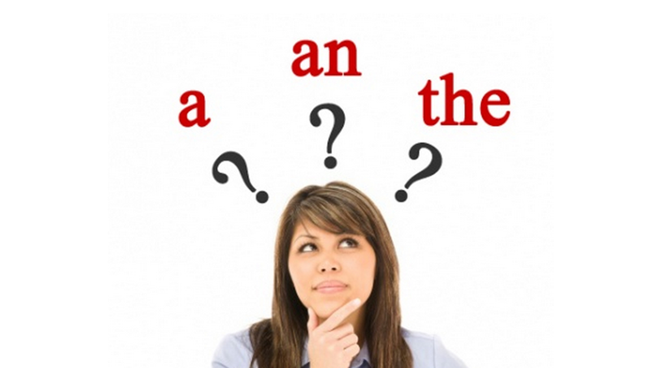 أدوات النكرة والمعرفة (an / a / the) في اللغة الانجليزية