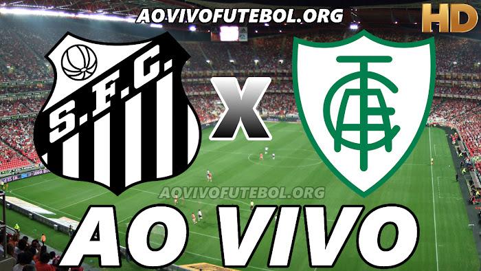 Santos x América Mineiro Ao Vivo na TV