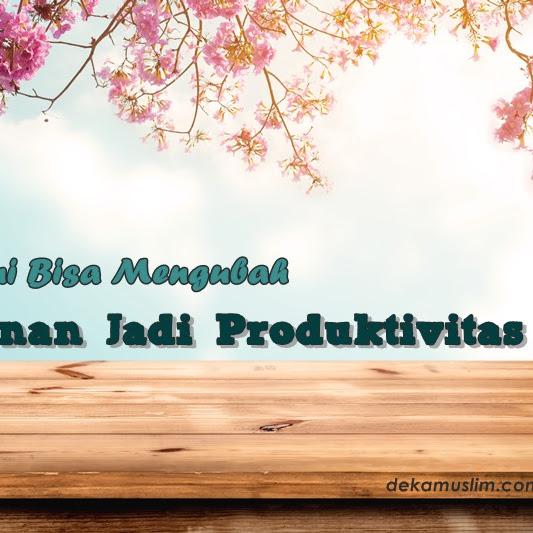 4 Aktivitas Ini Bisa Mengubah Kebosanan Jadi Produktivitas