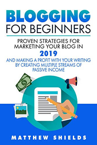 Blogging For Beginners: Proven Strategies for Marketing Your Blog in 2019