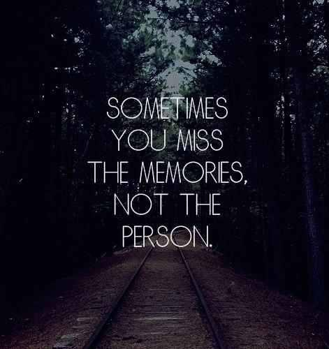 Recalling Old Memories Quotes: ELIXIR OF LOVE: SOMETIMES YOU MISS THE MEMORIES, NOT THE