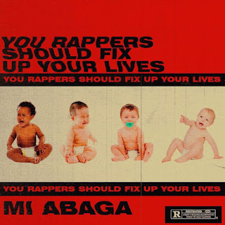 Lyrics: M.I Abaga - You Rappers Should Fix Up Your Life
