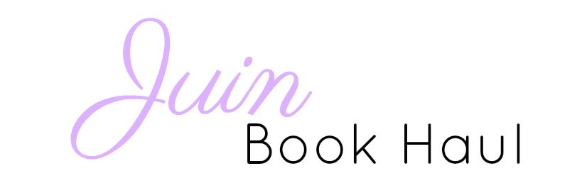 Book Haul | Juin 2017