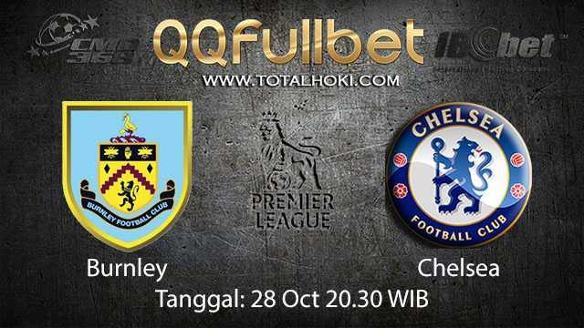 Prediksi Bola Jitu Burnley vs Chelsea 28 Oktober 2018 ( English Premier League )