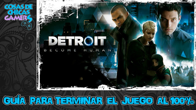 Guía Detroit Become Human