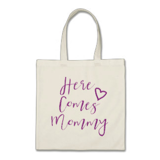 New Mom Gift for Mother's Day - Here Comes Mommy Tote Bag