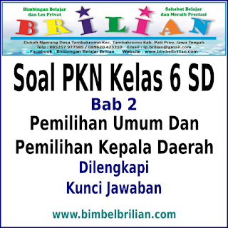 Soal PKN Kelas 6 SD Bab 2 Pemilihan Umum dan Pemilihan Kepala Daerah Dan Kunci Jawaban