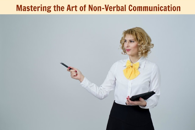 Mastering the Art of Non-Verbal Communication