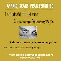 Diferencias entre Afraid, Scare, Fear y Terrified, inglés, aprender inglés, confusing words, dudas del inglés, palabras confusas en inglés