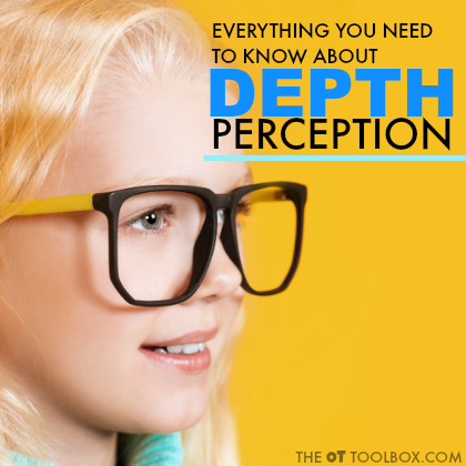 Wondering what is depth perception? This article explains information about depth perception and includes strategies to help with visual processing skills.